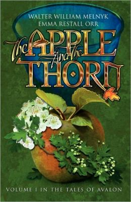 The Apple and the Thorn: The Tales of Avalon Series
