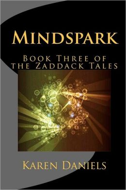 Mindspark: Book Three of the Zaddack Tales