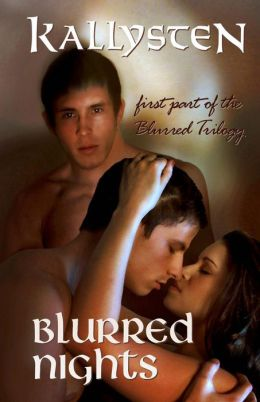 Blurred Nights: First Part of the Blurred Trilogy