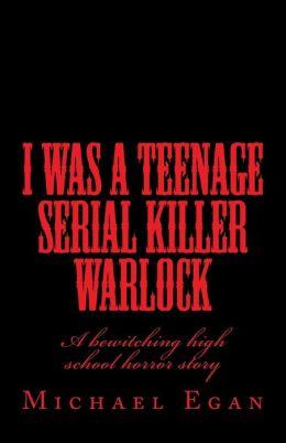 I Was a Teenage Serial Killer Warlock