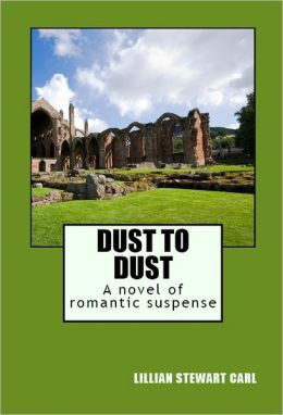 Dust to Dust: A Novel of Romantic Suspense