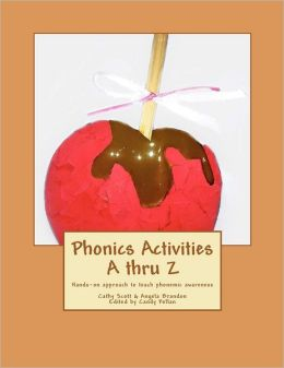 Phonics Activities A Thru Z: Hands-On Approach to Teach Phonemic Awareness
