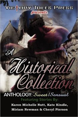 A Historical Collection Anthology: Sweet/Sensual