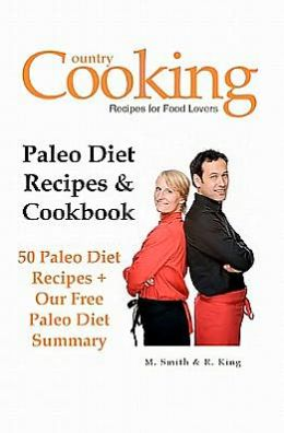 Paleo Diet Recipes and Cookbook: 50 Paleo Diet Recipes + Our Free Paleo Diet Summary