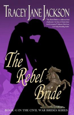 The Rebel Bride: Civil War Brides Series