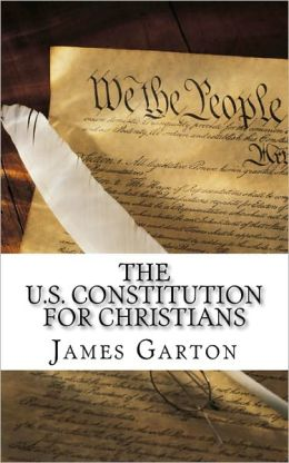 The U.S. Constitution for Christians