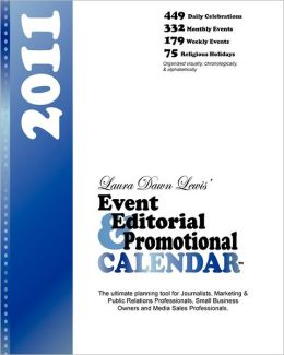 Event Editorial & Promotional Calendar 2011: The Ultimate Planning Calendar for Media, Marketing and Business