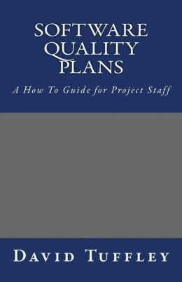 Software Quality Plans: A How to Guide for Project Staff