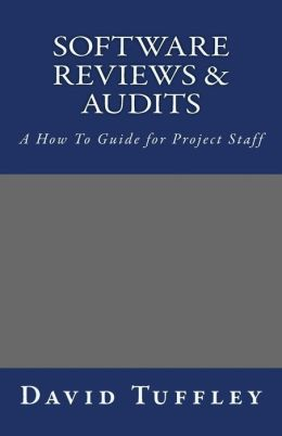 Software Reviews and Audits: A How to Guide for Project Staff