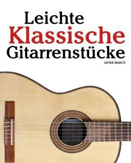 Leichte Klassische Gitarrenstücke: In Tabulatur und Noten. Mit Musik Von Bach, Mozart, Beethoven, Tschaikowsky und Anderen