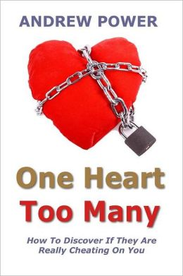 One Heart Too Many: How to Discover If They Are Really Cheating on You