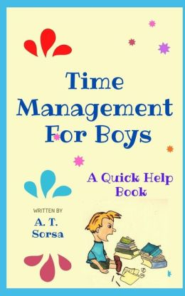 Time Management for Boys: A Quick Help Book