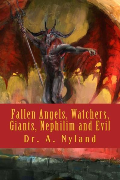 Fallen Angels, Watchers, Giants, Nephilim and Evil