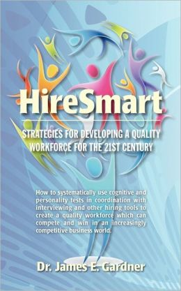 HireSmart: Strategies for developing a quality workforce for the 21st Century