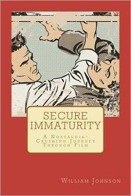 Secure Immaturity: A Nostalgia-Crushing Journey Through Film