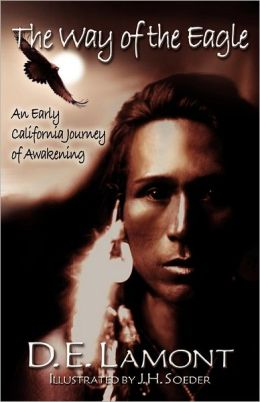 The Way of the Eagle: An Early California Journey of Awakening