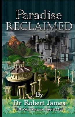 Paradise Reclaimed: The Will Traveller Chronicals