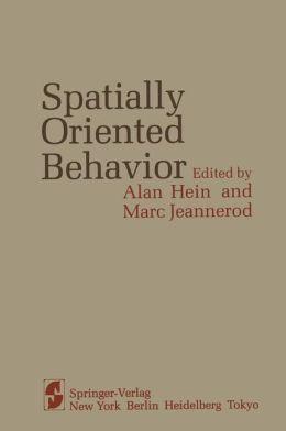 Spatially Oriented Behavior