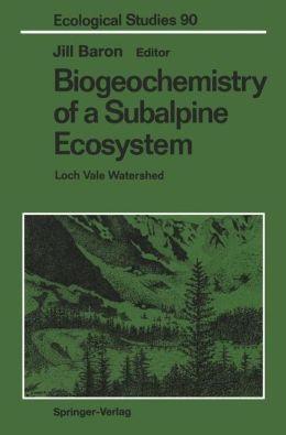 Biogeochemistry of a Subalpine Ecosystem: Loch Vale Watershed