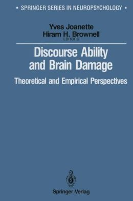 Discourse Ability and Brain Damage: Theoretical and Empirical Perspectives