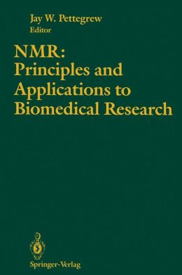 NMR: Principles and Applications to Biomedical Research