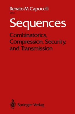 Sequences: Combinatorics, Compression, Security, and Transmission