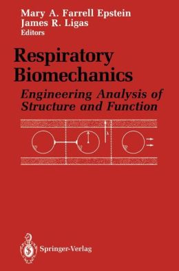 Respiratory Biomechanics: Engineering Analysis of Structure and Function