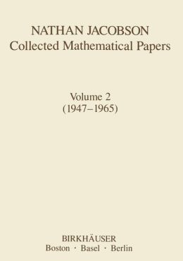 Nathan Jacobson Collected Mathematical Papers: Volume 2 (1947-1965)