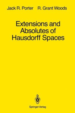 Extensions and Absolutes of Hausdorff Spaces