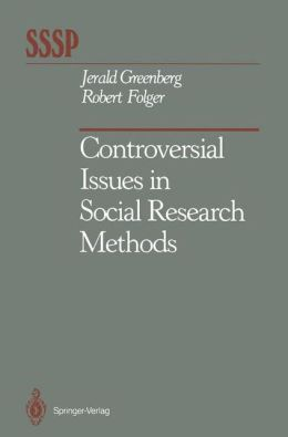 Controversial Issues in Social Research Methods
