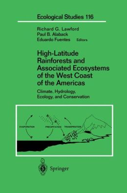 High-Latitude Rainforests and Associated Ecosystems of the West Coast of the Americas: Climate, Hydrology, Ecology, and Conservation