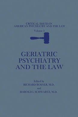 Geriatric Psychiatry and the Law