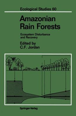 Amazonian Rain Forests: Ecosystem Disturbance and Recovery