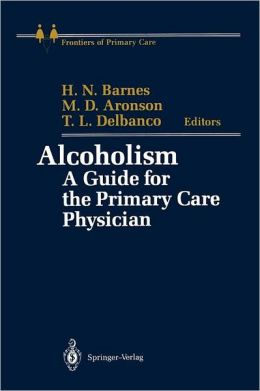 Alcoholism: A Guide for the Primary Care Physician