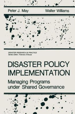 Disaster Policy Implementation: Managing Programs under Shared Governance