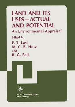 Land and its Uses -- Actual and Potential: An Environmental Appraisal