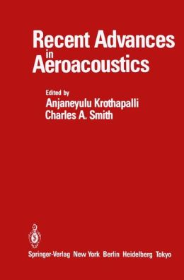 Recent Advances in Aeroacoustics: Proceedings of an International Symposium held at Stanford University, August 22-26, 1983