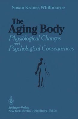 The Aging Body: Physiological Changes and Psychological Consequences