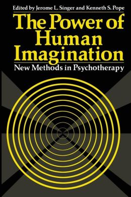The Power of Human Imagination: New Methods in Psychotherapy