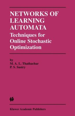 Networks of Learning Automata: Techniques for Online Stochastic Optimization