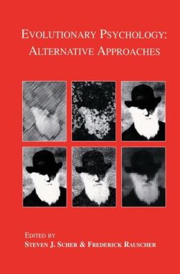 Evolutionary Psychology: Alternative Approaches