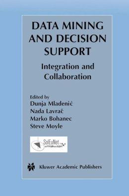 Data Mining and Decision Support: Integration and Collaboration