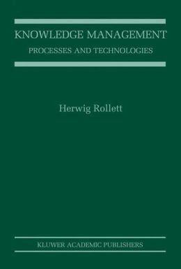 Knowledge Management: Processes and Technologies