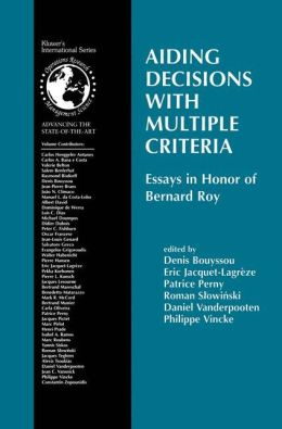 Aiding Decisions with Multiple Criteria: Essays in Honor of Bernard Roy