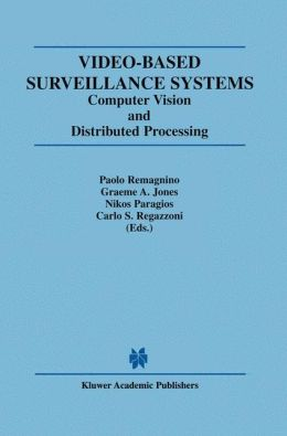 Video-Based Surveillance Systems: Computer Vision and Distributed Processing