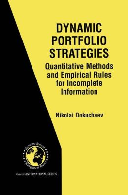 Dynamic Portfolio Strategies: quantitative methods and empirical rules for incomplete information: Quantitative Methods and Empirical Rules for Incomplete Information
