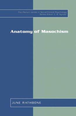 Anatomy of Masochism