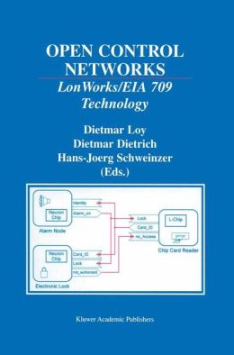 Open Control Networks: LonWorks/EIA 709 Technology