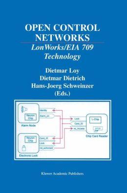 Open Control Networks: LonWorks/EIA 709 Technology