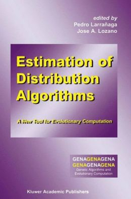 Estimation of Distribution Algorithms: A New Tool for Evolutionary Computation